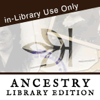 Ancestry Library Edition - In Library Use Only